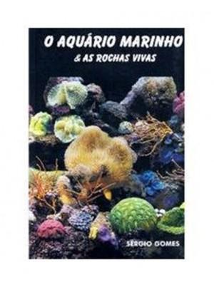 Livro - O Aquário Marinho e as Rochas Vivas