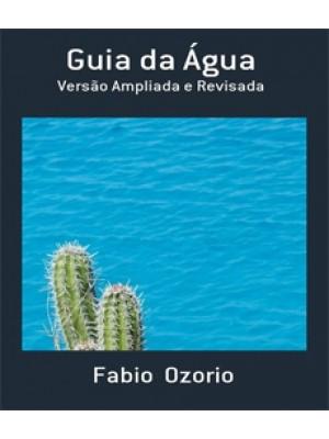 Guia da Àgua Versão Ampliada e Revisada Autor: Fabio Ozorio