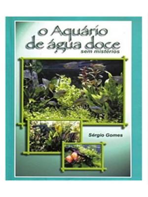 Livro - O Aquário de Água Doce - sem mistérios